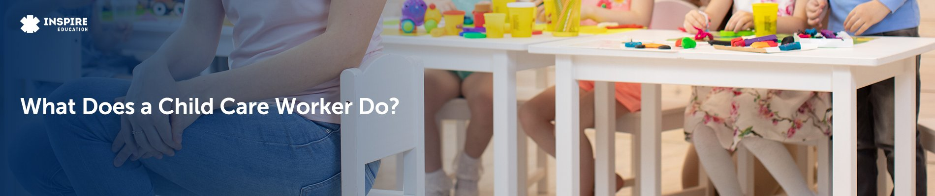 What does a child care worker do?